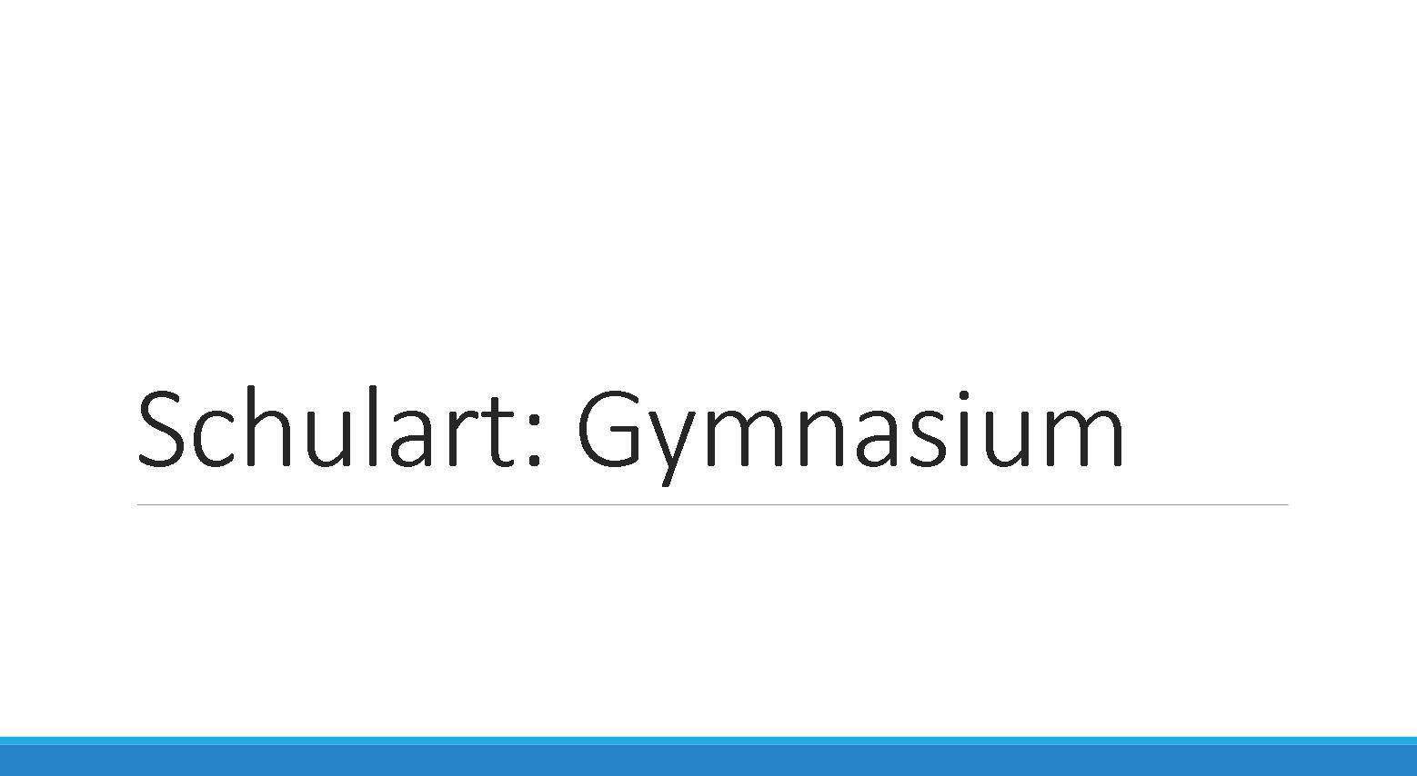 Schulart Gymnasium