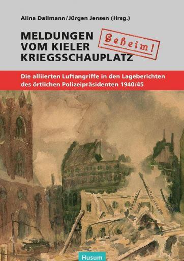 Dallmann Jensen Meldungen vom Kieler Kriegsschauplatz