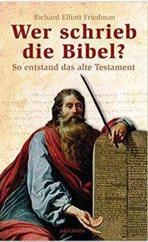 Friedmann, Wer schrieb die Bibel