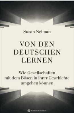 Susan Neiman, Von den Deutschen lernen