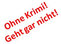 Ohne Krimi!