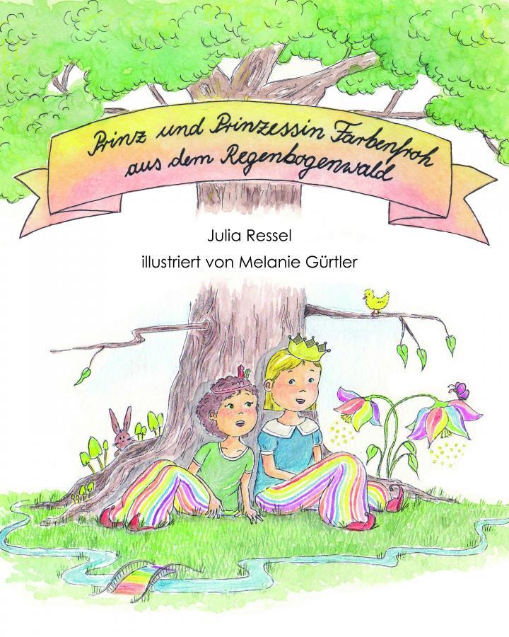 """Mein Kinderbuch """"Prinz und Prinzessin Farbenfroh aus dem Regenbogen Wald"""""""