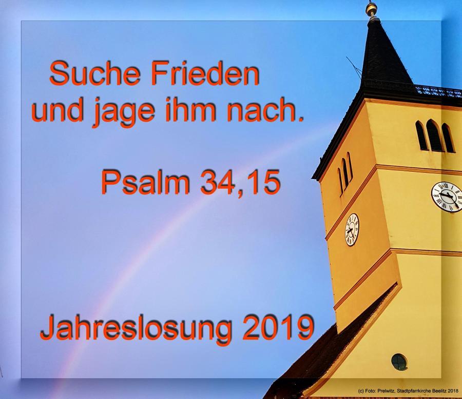 Suche Frieden und jage ihm nach.   Ps 34,15 - Jahreslosung 2019