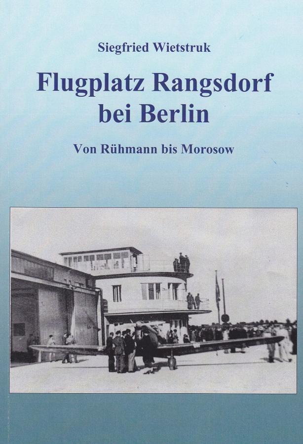 © Foto: Titelseite der Broschüre Flugplatz Rangsdorf bei bei Berlin Von Rühmann bis Morosow