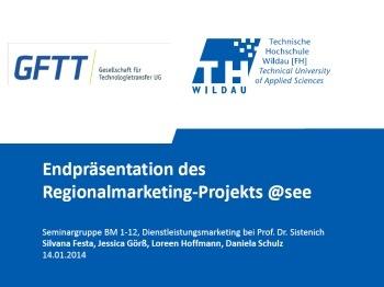 2014 Technologietransfer einmal anders Studenten befragen Unternehmen zum Regionalmarketing atsee