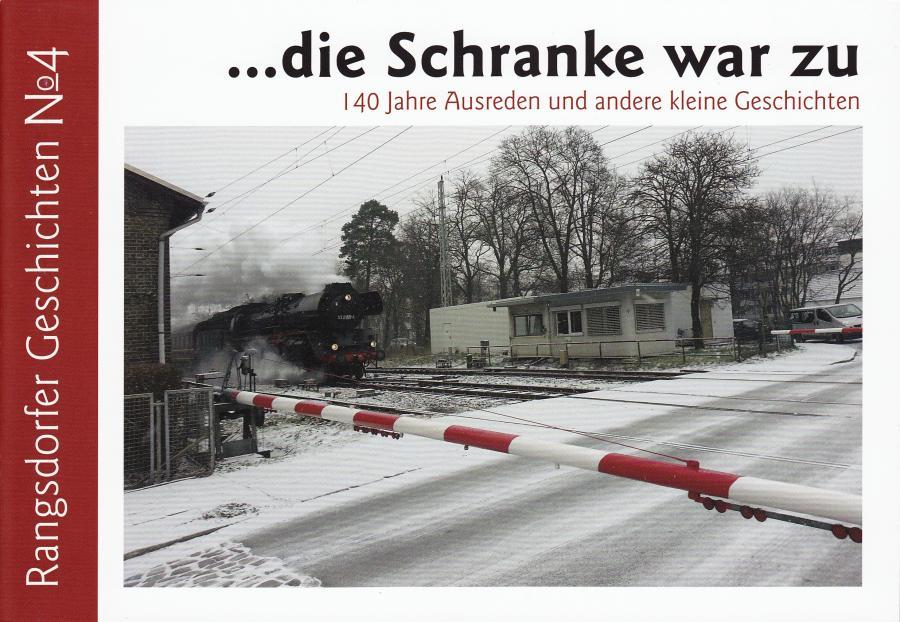 © Foto: Titelseite der Broschüre Rangsdorfer Geschichten Nr. 4 - ... die Schranke war zu - 140 Jahre Ausreden und andere kleine Geschichten - 1. Auflage 2015