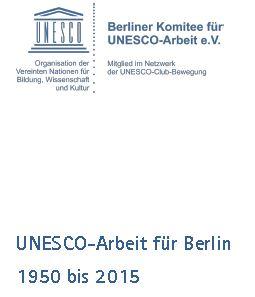 UNESCO-Arbeit für Berlin - 1950 bis 2015 (Titelseite)