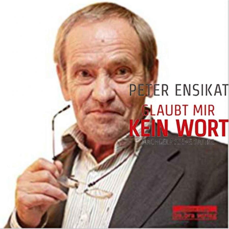 Peter Ensikat - Glaubt mir kein Wort