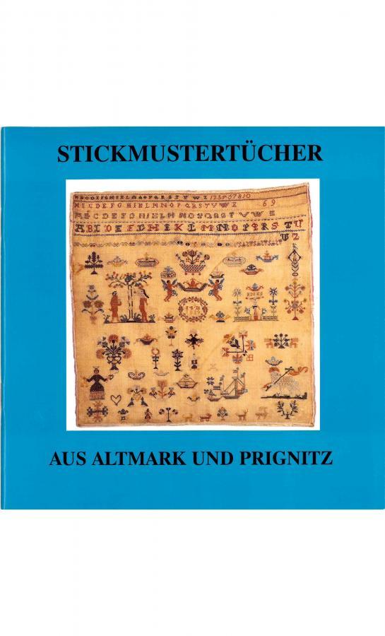 Stickmustertücher aus Altmark und Prignitz