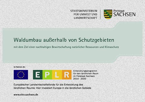 Vorhaben: Waldumbau außerhalb von Schutzgebieten – Förderung von Vorhaben des ELER nach Förderrichtlinie Wald und Forstwirtschaft (RL WuF/2014)