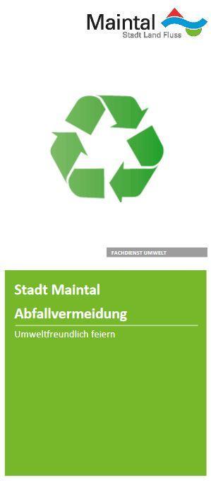 Externer Link zur PDF-Datei Flyer Abfallvermeidung - Umweltfreundlich feiern; Bild zeigt die erste Seite des Flyers, auf der drei grüne Pfeile zu sehen sind, die ein Dreieck bilden; das ist das Zeichen für Wiederverwertung; Bild: Screenshot - Flyer Stadt Maintal