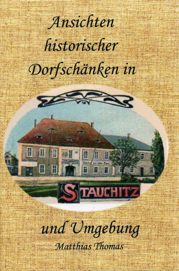 Ansichtskarten hist.Dorfschänken in Stauchitz u.Umgebung