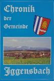 """""""Chronik der Gemeinde Iggensbach"""" Herausgeber: Gemeinde Iggensbach; Autor: Max Zitzelsberger (1985); 312 Seiten; 17,50 € pro Buch; Verlag: Weiß, Deggendorf"""