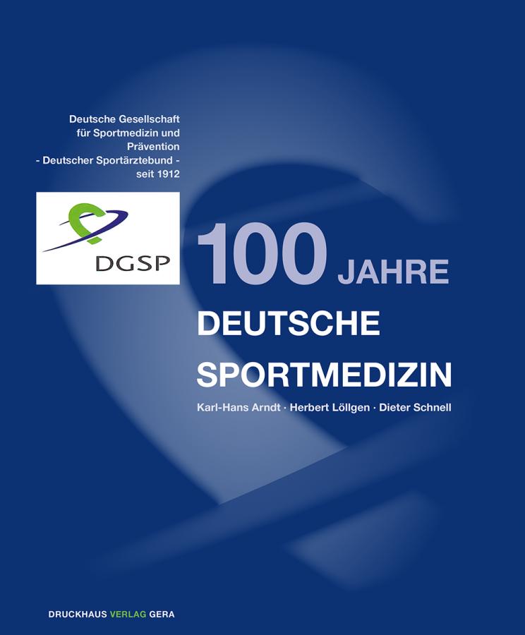 """Buch """"100 Jahre Deutsche Sportmedizin"""""""