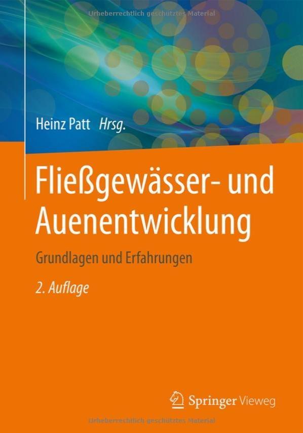 Fließgewässer- und Auenentwicklung Grundlagen und Erfahrungen, 2. Auflage