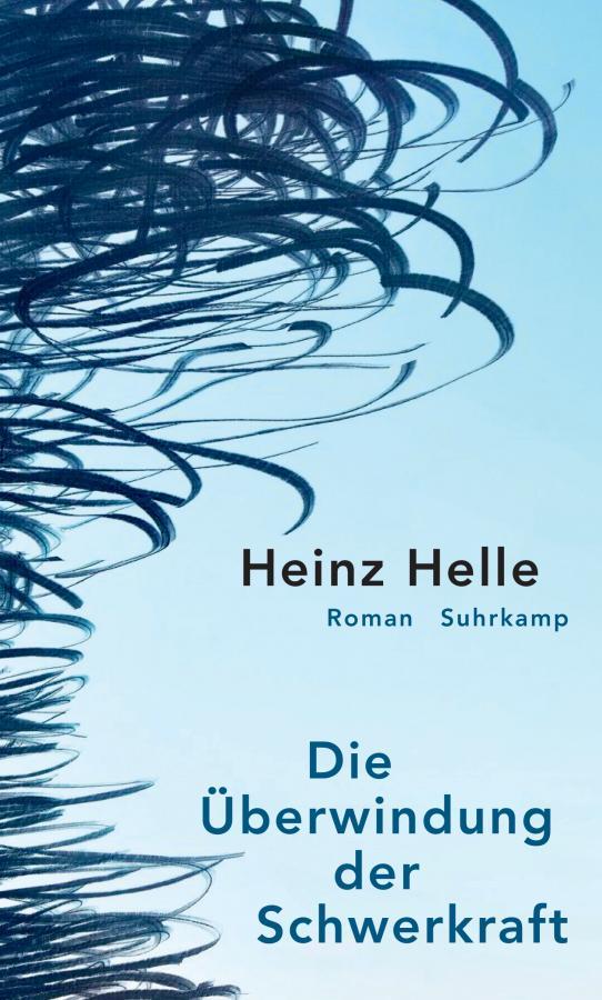 """Buchcover Heinz Helle """"Die Überwindung der Schwerkraft"""""""