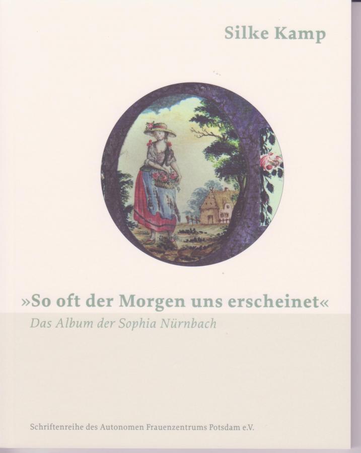 So oft der Morgen uns erscheinet - Das Album der Sophia Nürnbach