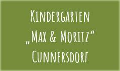 Max & Moritz Cunnersdorf