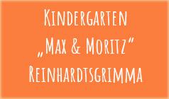 Max & Moritz Reinhardtsgrimma