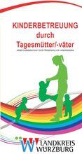 """Weitere Infos erhalten Sie auch in dem Faltblatt """"Kinderbetreuung durch Tagesmütter/-väter"""" des Landkreises Würzburg"""