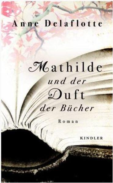 Roman: Mathilde und der Duft der Bücher (Anne Delaflotte)