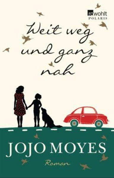 Roman: Weit weg und ganz nah (Jojo Moyes)
