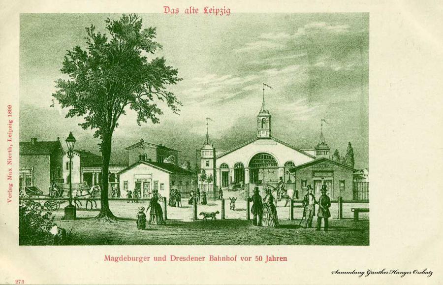 Das alte Leipzig Magdeburger und Dresdener Bahnhof