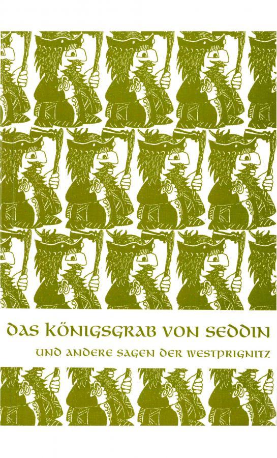 Das Königsgrab von Seddin und andere Sagen der Westprignitz