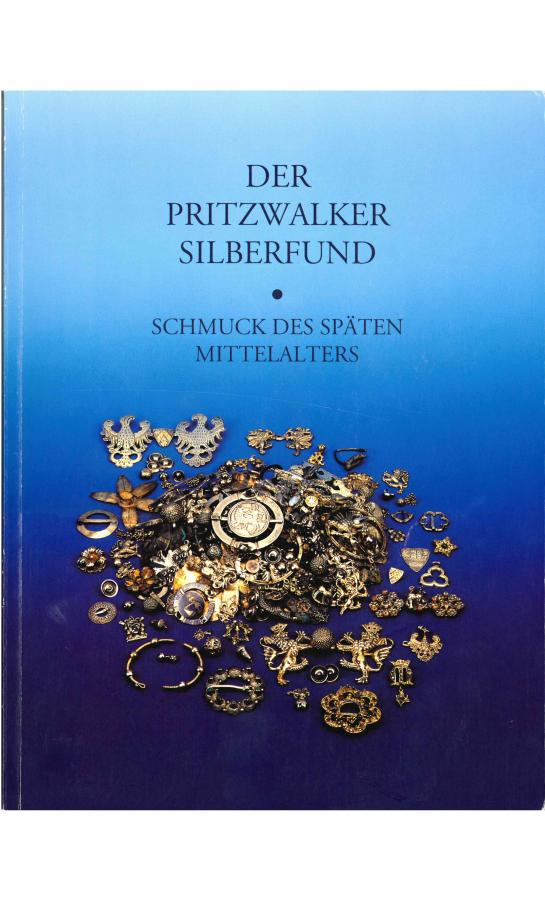 Der Pritzwalker Silberfund - Schmuck des späten Mittelalters