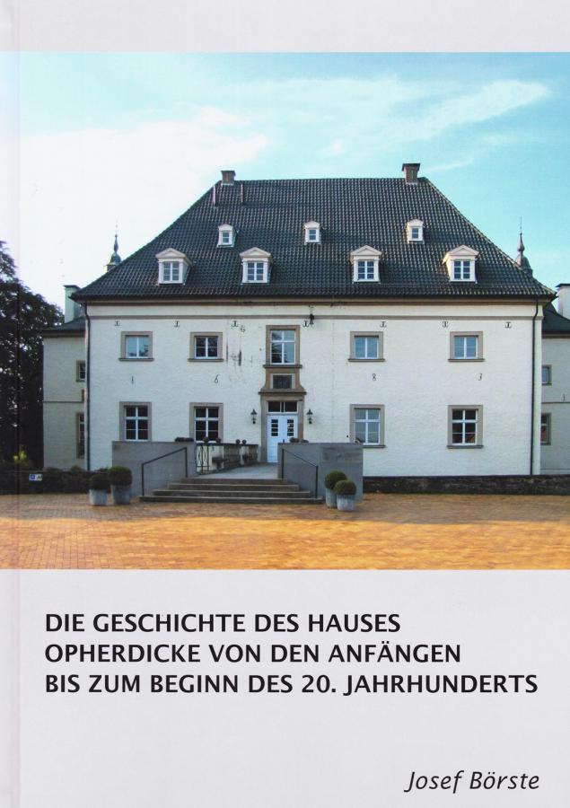 Die Geschichte des Hauses Opherdicke