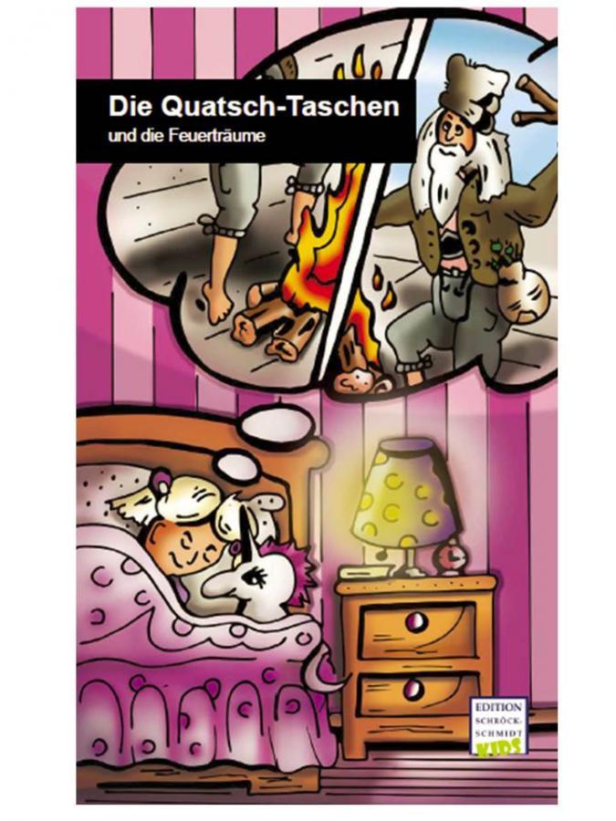 Die Quatsch-Taschen und die Feuerträume