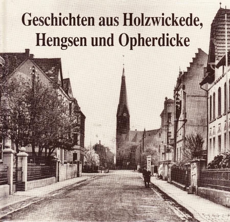 Geschichten aus Holzwickede, Hengsen und Opherdicke