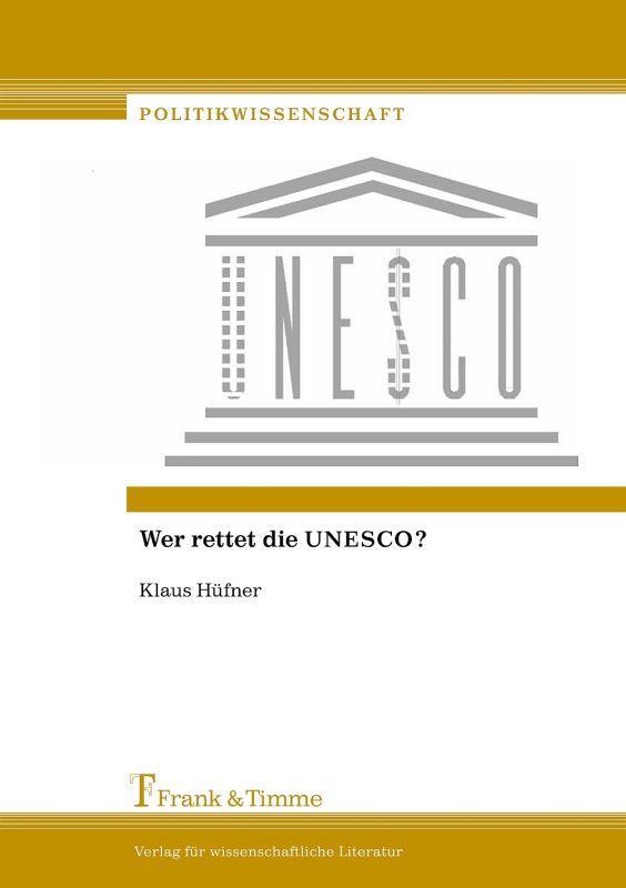 Hüfner: Wer rettet die UNESCO?