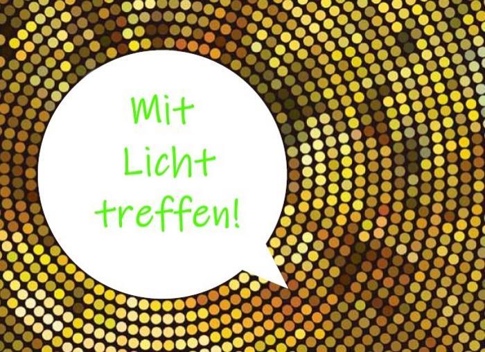 Mit Licht treffen!