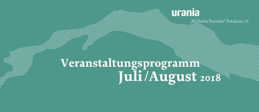 URANIA-Programm Juli/August 2018