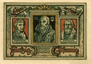 Notgeldschein aus dem Jahr 1921: C - Rückseite mit der Aufschrift (li,re,mitte):  Komponist    Fr. Heinr. Himmel  Kanzler        Johannes Weinlob  Reformator   D. Martin Chemnitz