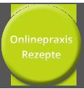 Onlinepraxis Rezepte