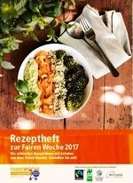 Rezeptheft zur Fairen Woche 2017