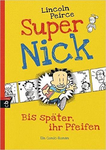 Lincoln Peirce: Super Nick, (c) 2012, cbj, München