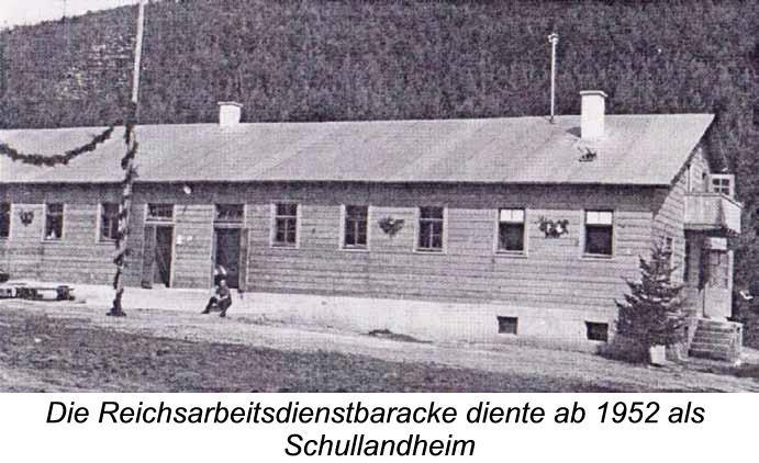 Die Reichsarbeitsdienstbaracke diente ab 1952 als Schullandheim