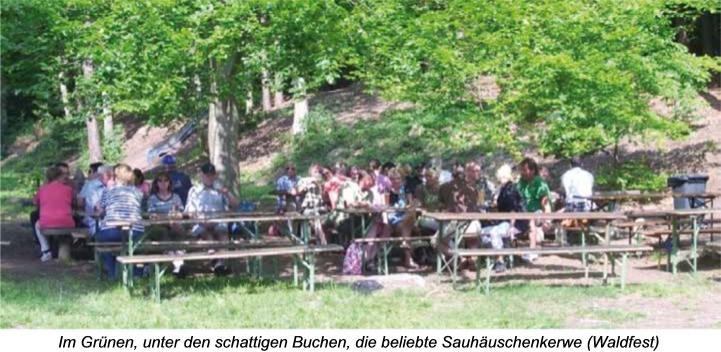 Im Grünen, unter den schattigen Buchen, die beliebte Sauhäuschenkerwe (Waldfest)