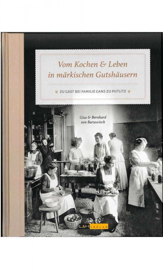 Vom Kochen & Leben in märkischen Gutshäusern
